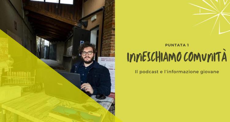 Inneschiamo comunità - Il podcast e l'informazione giovane Casa Inneschi