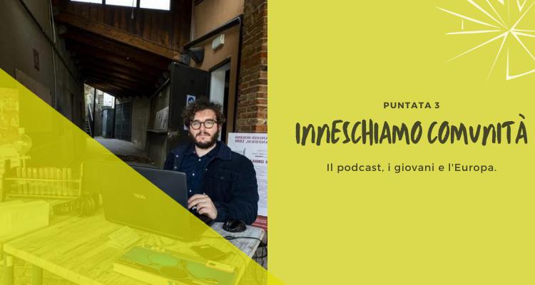 il podcast, i giovani e l'Europa.